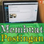 Tutorial WordPress 12: Membuat Postingan