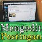 Tutorial WordPress 13: Mengedit Postingan