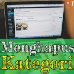 Tutorial WordPress 11: Menghapus Kategori