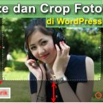 Mudah Resize & Crop Gambar Langsung dari Admin WordPress