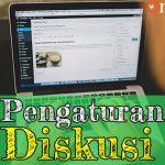 Tutorial WordPress 6: Pengaturan Diskusi (Komentar)