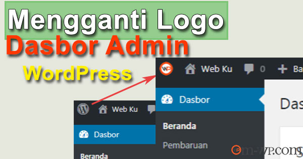 Cara Mengganti Logo Admin (Dasbor) WordPress | OM-WP.COM