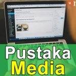 Tutorial WordPress 17: Pustaka Media